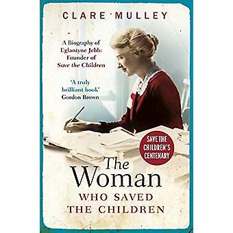 La femme qui a sauvé l'enfants - une biographie de Eglantyne Jebb - amasser