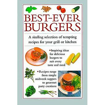 Bestever Burgers  A Sizzling Selection of Tempting Recipes for Your Grill or Kitchen by Valerie Ferguson