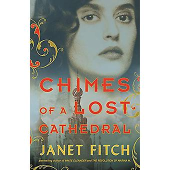Chimes of a Lost Cathedral by Janet Fitch - 9780316510059 Book