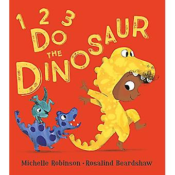 1 - 2 - 3 - Do the Dinosaur by Michelle Robinson - 9781405288644 Book