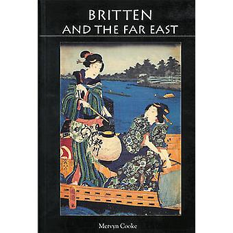 Britten and the Far East - Asian Influences in the Music of Benjamin