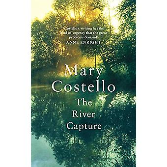 The River Capture by Mary Costello - 9781782116431 Book