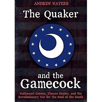 The Quaker and the Gamecock - Nathanael Greene - Thomas Sumter - and t