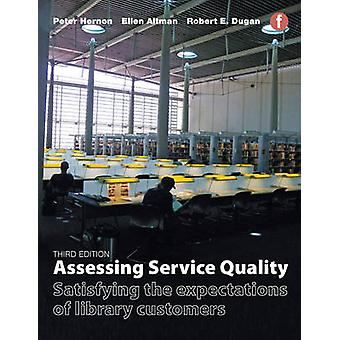 Assessing Service Quality - Satisfying the Expectations of Library Cus