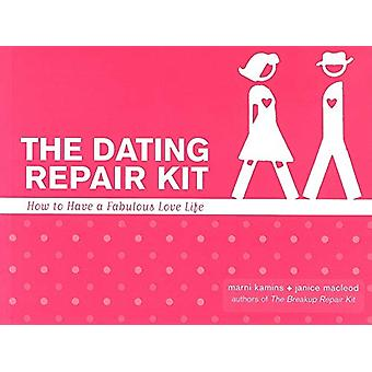 Dating Repair Kit - How to Have a Fabulous Love Life by Marni Kamins -