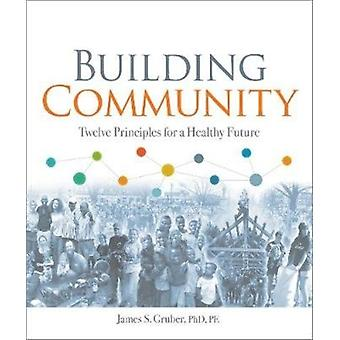 Building Community by James S Gruber