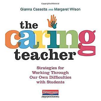De zorgzame leraar: strategieën voor het werken door middel van onze eigen problemen met studenten