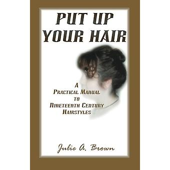 Put Up Your Hair by Julie A Brown - 9780788451980 Book