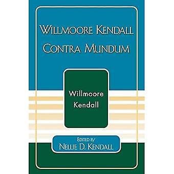 Willmoore Kendall Contra Mundum