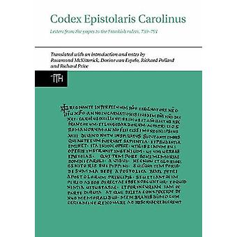 Codex Epistolaris Carolinus Letters from the popes to the Frankish rulers 739791 77 Translated Texts for Historians