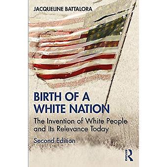 Geburt einer weißen Nation von Jacqueline Battalora