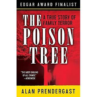 The Poison Tree A True Story of Family Terror