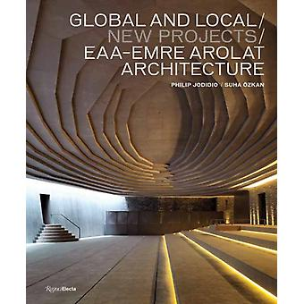 Global and LocalNew Projects by Philip JodidioSuha Ozkan