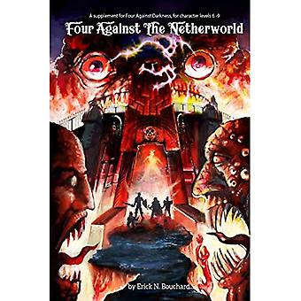 Four Against the Netherworld: A Supplement for Four Against Darkness, for Character Levels 6-9