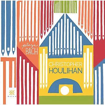 Bach, J.S. / Houlihan - Christopher Houlihan Plays Bach [CD] USA import