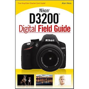 Nikon D3200 Digital Field Guide by Alan Hess - 9781118438220 Book