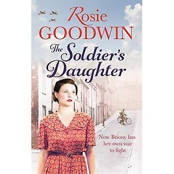 Sotilaan tytär Rosie Goodwin - 9781472101723 kirja