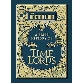 Doctor Who - A Brief History of Time Lords by Steve Tribe - 9781785942