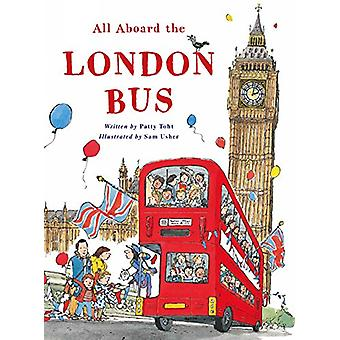 All Aboard the London Bus by Patty Toht - Sam Usher - 9781847808578 B