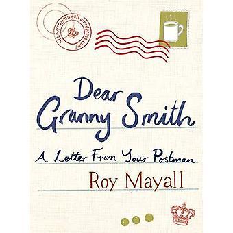Kära Granny Smith - ett brev från din brevbärare av Roy Mayall - 9781906