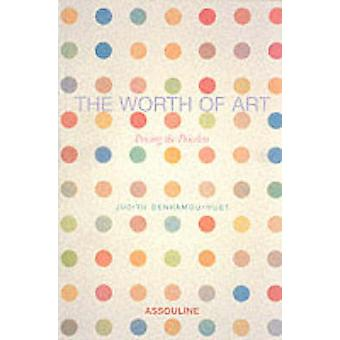 The Worth of Art - Pricing the Priceless by Judith Benhamou-Huet - 978