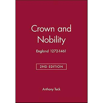 Crown and Nobility - England - 1272-1461 (2nd Revised edition) by Anth