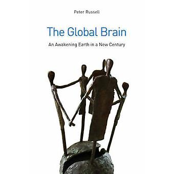 The Global Brain - The Awakening Earth in a New Century by Peter Russe