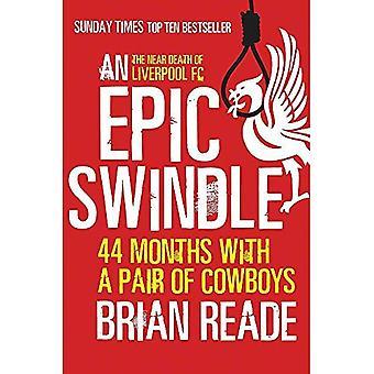 Een epische Swindle: 44 maanden met een paar van Cowboys