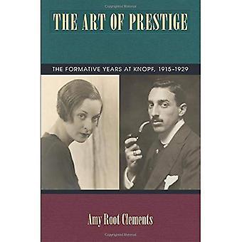 L'Art de Prestige: les années formatrices à Knopf, 1915-1929 (études en histoire du livre et Culture de l'imprimé)