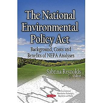 The National Environmental Policy Act (Environmental Remediation Technologies, Regulations and Safety)