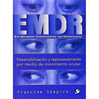 EMDR: Desensibilizacion y Reprocesamiento Por Medio de Movimiento oculaire