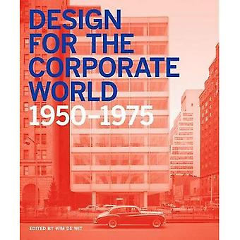 Design for the Corporate World: Creativity on the Line, 1950-1975: 2017