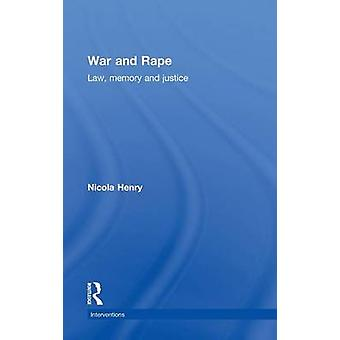War and Rape Law Memory and Justice by Henry & Nicola