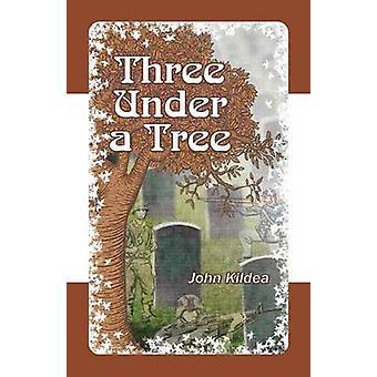 Tre Under ett träd av Kildea & John