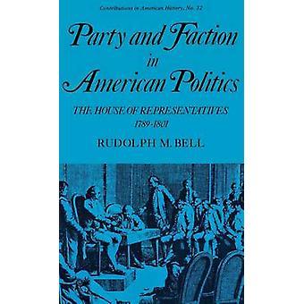 الطرف وفصيل في السياسة الأميركية النواب 17891801 م رودولف آند الجرس.