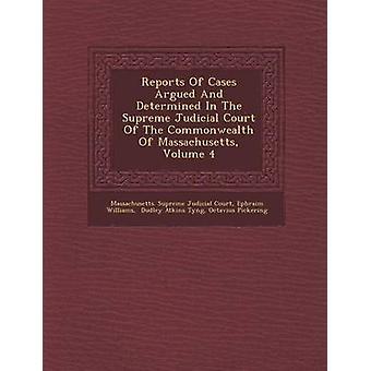 Rapporter om tilfælde hævdede og bestemt i de retslige højesteret af Commonwealth af Massachusetts bind 4 af Massachusetts. Retslige højesteret