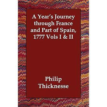 Een jaar reis door Frankrijk en een deel van Spanje 1777 Vols ik II door Thicknesse & Philip