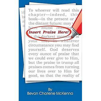 Insert Praise Here by McKenna & Bevan Charlene