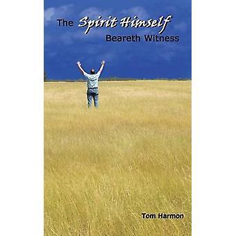 The Spirit Himself Beareth Witness by Harmon & Tom