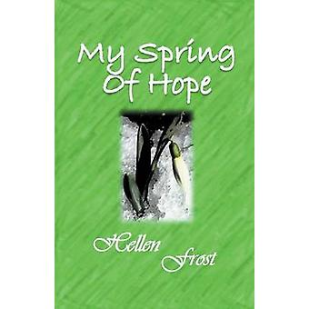 My Spring of Hope by Frost & Hellen