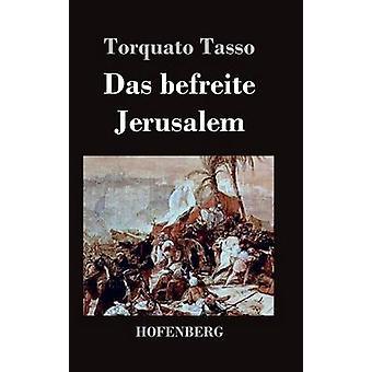Das Befreite Jerusalem von & Torquato Tasso