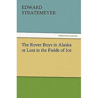 للبنين روفر في ألاسكا أو فقدت في حقول الجليد بادوارد آند ستراتيمير