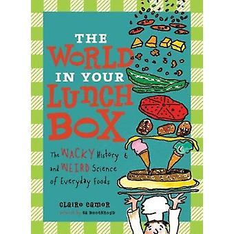 The World in Your Lunch Box - The Wacky History and Weird Science of E
