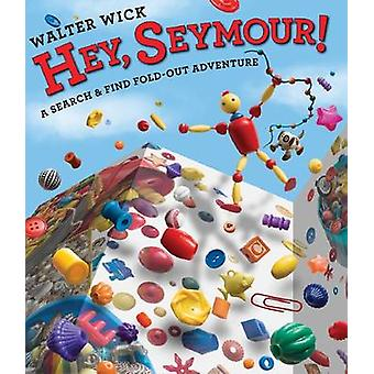 Hey - Seymour! by Walter Wick - 9780545502160 Book