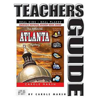 The Awesome Atlanta Mystery Teacher's Guide by Carole Marsh - 9780635
