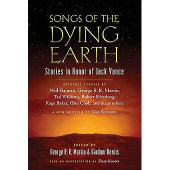 Songs of the Dying Earth - Stories in Honor of Jack Vance by George R