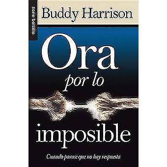 Ora Por La Imposible  -Serie Bolsillo - by B Harrison - 9780789915542 B