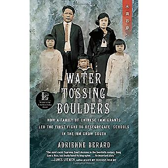 Water Tossing Boulders - How a Family of Chinese Immigrants Led the Fi