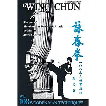 Chong Woo Kwan Wing Chun - Art of Simultaneous Defence and Attack by J