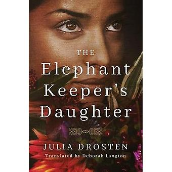The Elephant Keeper's Daughter by Julia Drosten - 9781542048552 Book